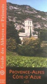 Guide des abbayes et prieurés en Provence Alpes Côte d'Azur - Intérieur - Format classique
