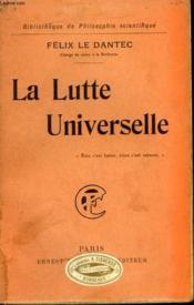 La Lutte Universelle. Collection : Bibliotheque De Philosophie Scientifique. - Couverture - Format classique