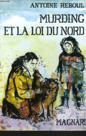 Murding Et La Loi Du Nord - Couverture - Format classique