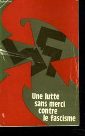 Une Lutte Sans Merci Contre Le Fascisme. - Couverture - Format classique