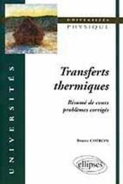 Transferts thermiques resume de cours problemes corriges - Couverture - Format classique
