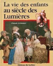 La vie des enfants au siècle des lumières - Couverture - Format classique