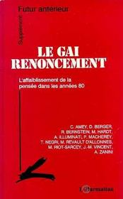 Futur Anterieur ; Le Gai Renoncement ; L'Affaiblissement De La Pensée Dans Les Années 80 - Intérieur - Format classique