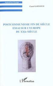 Postcommunisme Fin De Siecle ; Essai Sur L'Europe Du Xxi Siecle - Intérieur - Format classique