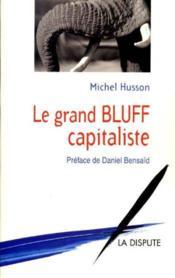 Le Grand Bluff Capitaliste - Couverture - Format classique