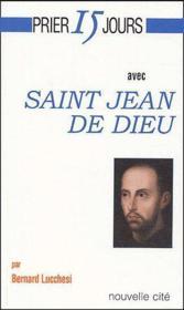 Prier 15 Jours Avec ; Saint Jean De Dieu - Couverture - Format classique