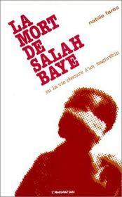 La mort de Salah Baye ou la vie obscure d'un magnrébin - Intérieur - Format classique