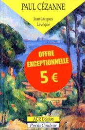 Paul Cézanne ; le précurseur de la modernité - Couverture - Format classique