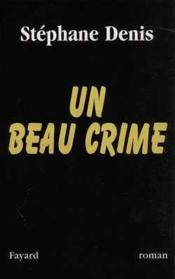 Vente  Un beau crime  - Denis-S - Stephane Denis