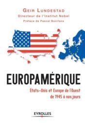 Europamérique ; Etats-Unis et Europe de l'Ouest de 1945 à nos jours - Couverture - Format classique