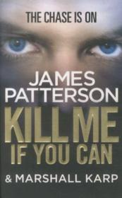 Vente livre :  Kill me if you can  - James Patterson - Marshall Karp