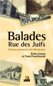 Balades rue des juifs ; cartes postales de Belgique - Couverture - Format classique