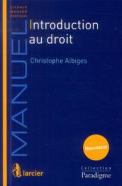 Vente livre :  Introduction au droit  - Christophe Albiges
