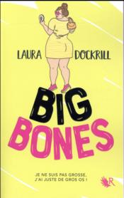 Vente livre :  Big bones  - Laura Dockrill
