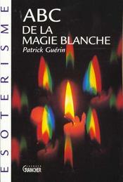 Abc De La Magie Blanche - Intérieur - Format classique
