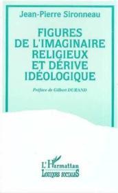 Figures de l'imaginaire religieux et dérive ideologiq - Couverture - Format classique