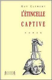 L'étincelle captive - Couverture - Format classique