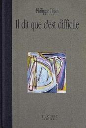 Il Dit Que C'Est Difficile Bram Van Velde - Couverture - Format classique