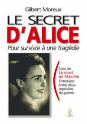 Le secret d'Alice pour survivre a une tragedie ; la mort de Maxime - Couverture - Format classique