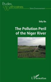 Vente livre :  The pollution peril of the niger river  - Sidy Ba