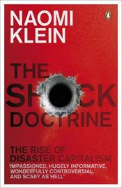 Vente livre :  THE SHOCK DOCTRINE - THE RISE OF DISASTER CAPITALISM  - Naomi Klein