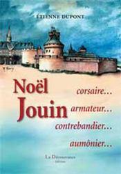 Noël Jouin ; corsaire, armateur, contrebandier, aumônier - Intérieur - Format classique
