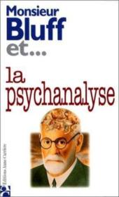 Monsieur Bluff Et... La Psychanalyse - Couverture - Format classique