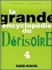 La Grande Encyclopedie Du Derisoire T4 - Intérieur - Format classique