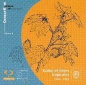 Coton et fibres tropicales, 1946-1993. revues en texte integral, volume 4. 2 cd-rom - Couverture - Format classique
