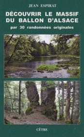 Découvrir le massif du ballon d'Alsace par 30 randonnées originales - Couverture - Format classique