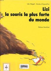 Lizi La Souris La Plus Forte Du Monde - Couverture - Format classique