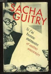 Memoire (Si J'Ai Bonne)  - Sacha Guitry