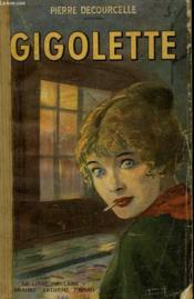 Gigolette. Collection Le Livre Populaire N° 54. - Couverture - Format classique