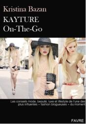 Vente livre :  Kayture ; on-the-go  - Kristina Bazan - Jean-Marc Chardon