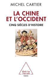 Vente livre :  La Chine et l'Occident  - Michel Cartier