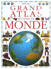 Vente livre :  Grand Atlas Jeunesse Du Monde  - David R. Green