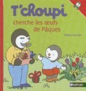 T'choupi cherche les oeufs de Paques – Thierry Courtin