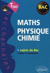 Bacchannales Sms ; Mathématiques/Physique-Chimie ; Sujets Du Bac Corrigés Et Commentés (2e Edition) - Intérieur - Format classique