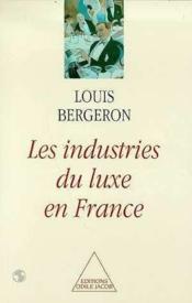 Les Industries Du Luxe En France - Couverture - Format classique