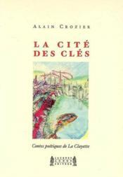 La cite des cles : contes poetiques de la clayette - Couverture - Format classique