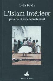 Islam Interieur : Passion Et Desenchantement - Couverture - Format classique