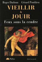 Vieillir Et Jouir Feux Sous La Cendre - Intérieur - Format classique