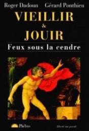 Vieillir Et Jouir Feux Sous La Cendre - Couverture - Format classique