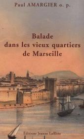 Balade dans les vieux quartiers de Marseille - Couverture - Format classique
