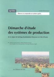 Demarche D'Etude Des Systemes De Production De La Region De Korhogo-Koulokakaha-Gbonzoro - Couverture - Format classique