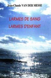 Larmes De Sang Larmes D'Enfant - Couverture - Format classique