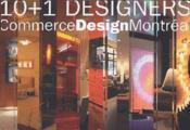 10 + 1 designers ; commerce design Montreal - Couverture - Format classique