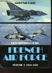 Pictorial History Of The French Air Force - Volume 2 - 1941-1974 - Couverture - Format classique