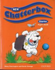 New chatterbox starter pupil's book  - Derek Strange - Mary Charrington