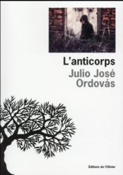 Vente livre :  L'anticorps  - Julio Jose Ordovas